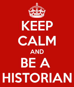 keep-calm-and-be-a-historian